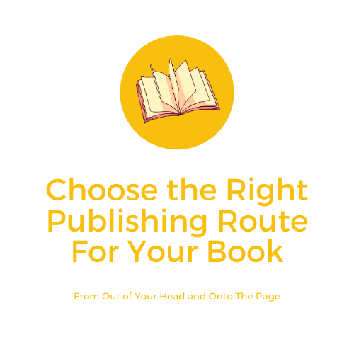 Choose the Right Publishing Route For Your Book