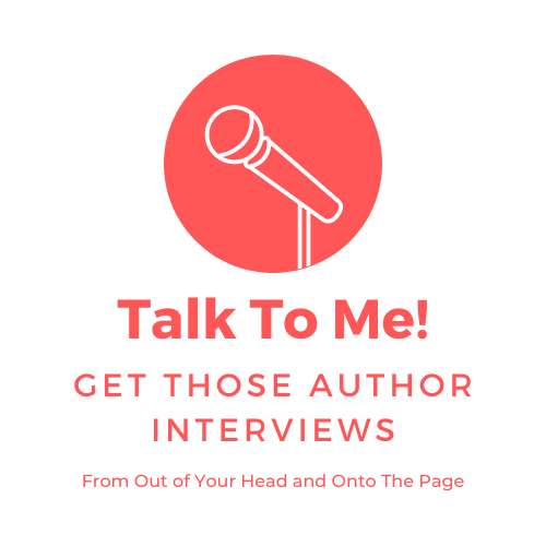 Talk To Me! Get Those Author Interviews