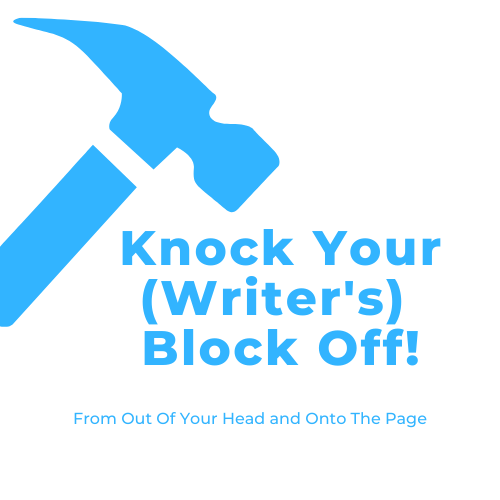 Knock Your (Writer's) Block Off!