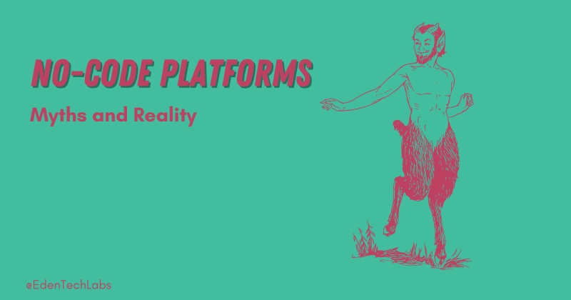 myths and reality about no-code platforms