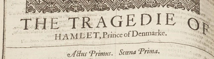 Banner - Title of Hamlet in the First Folio, page 152 - Hamlet's solimerickquy limerick soliloquy