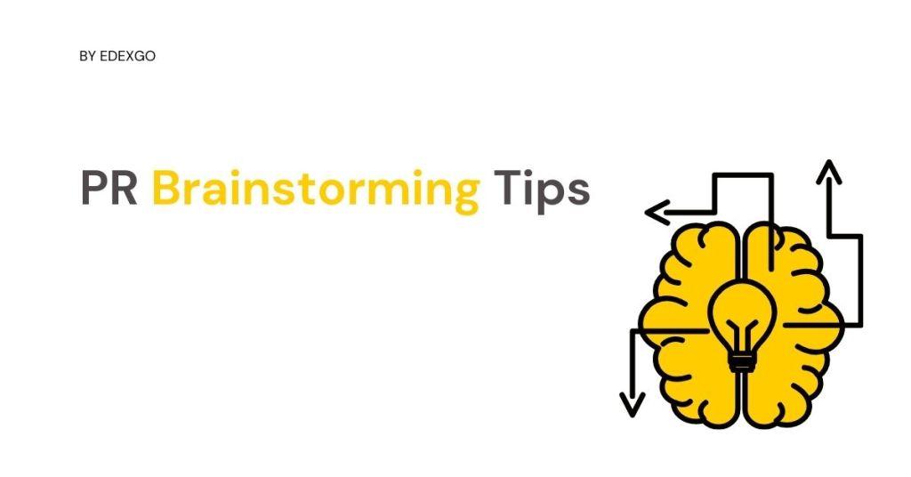PR Brainstorming Tips
