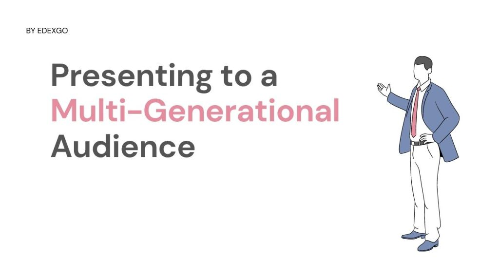 Presenting to a Multi-Generational Audience
