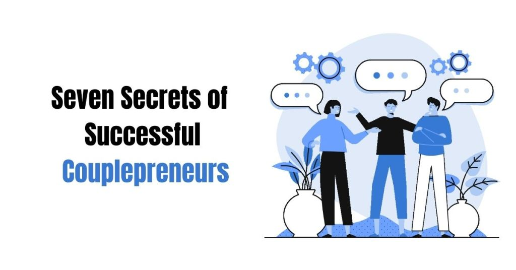 Seven Secrets of Successful Couplepreneurs