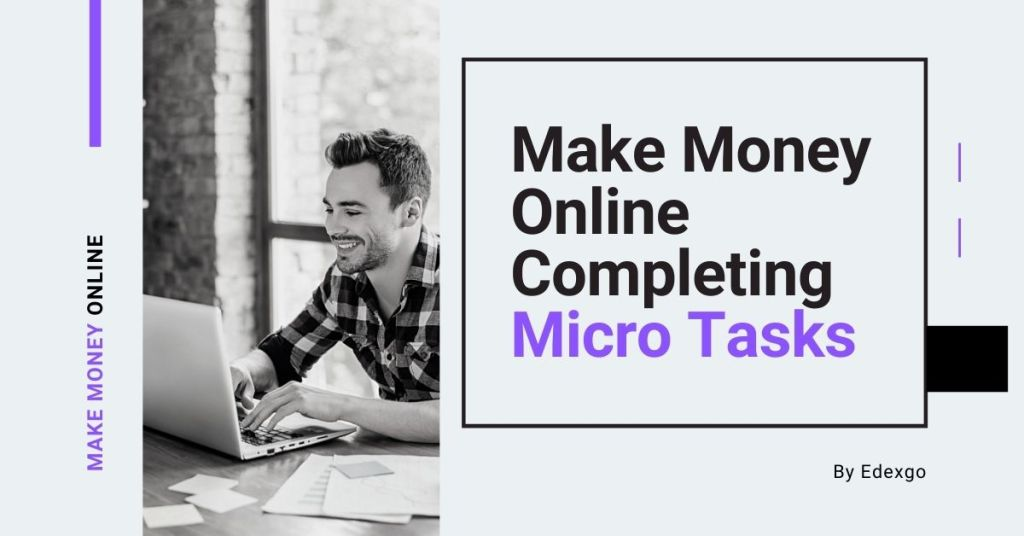 Make Money Online Completing Micro Tasks