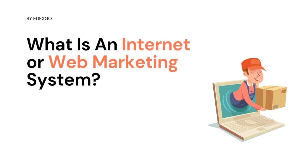 What Is An Internet or Web Marketing System