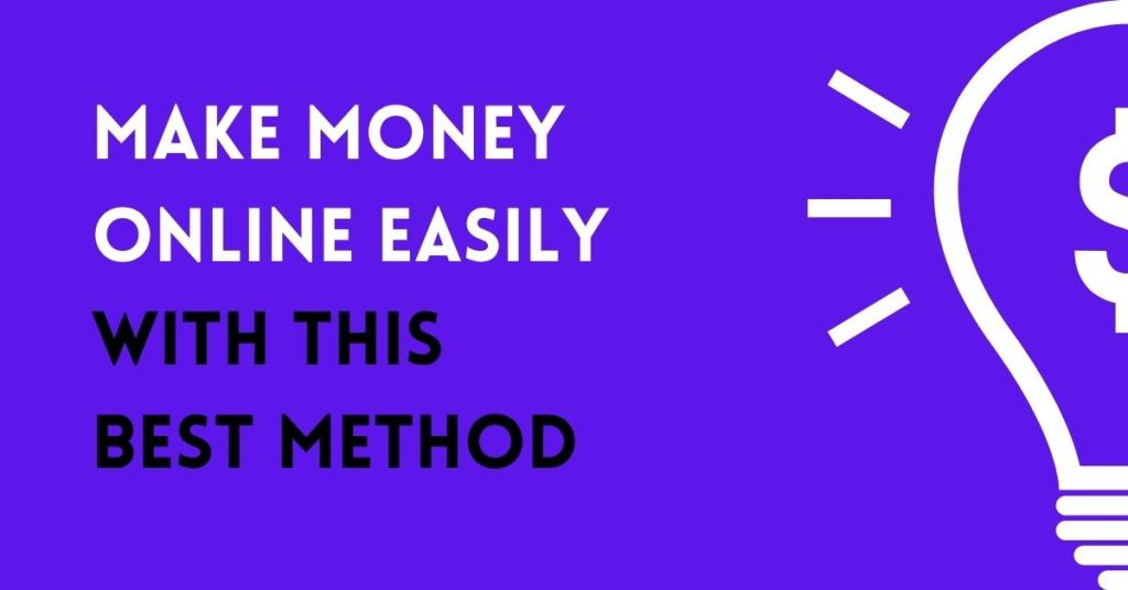 Make Money Online Easily With This Best Method