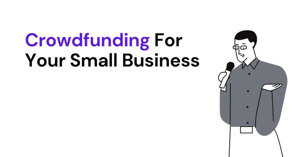 Crowdfunding If You Need Capital For Your Small Business