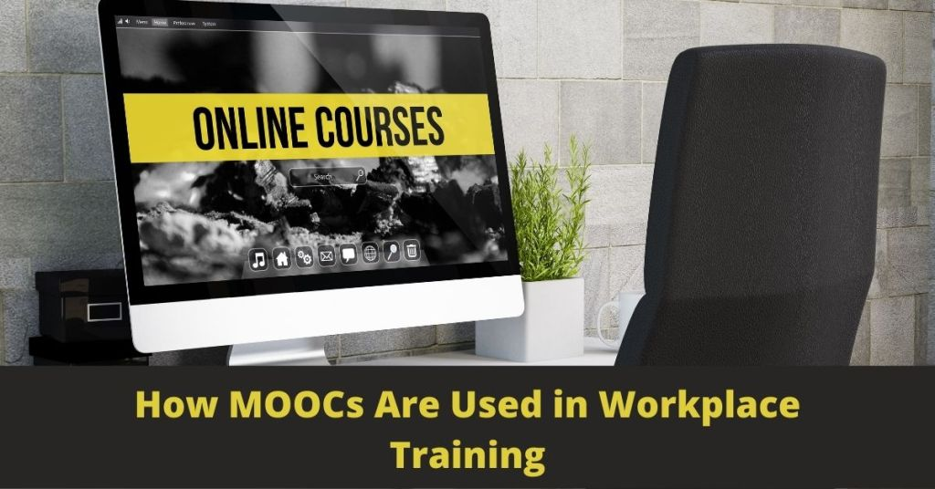 How MOOCs Are Used in Workplace Training Massive open online course