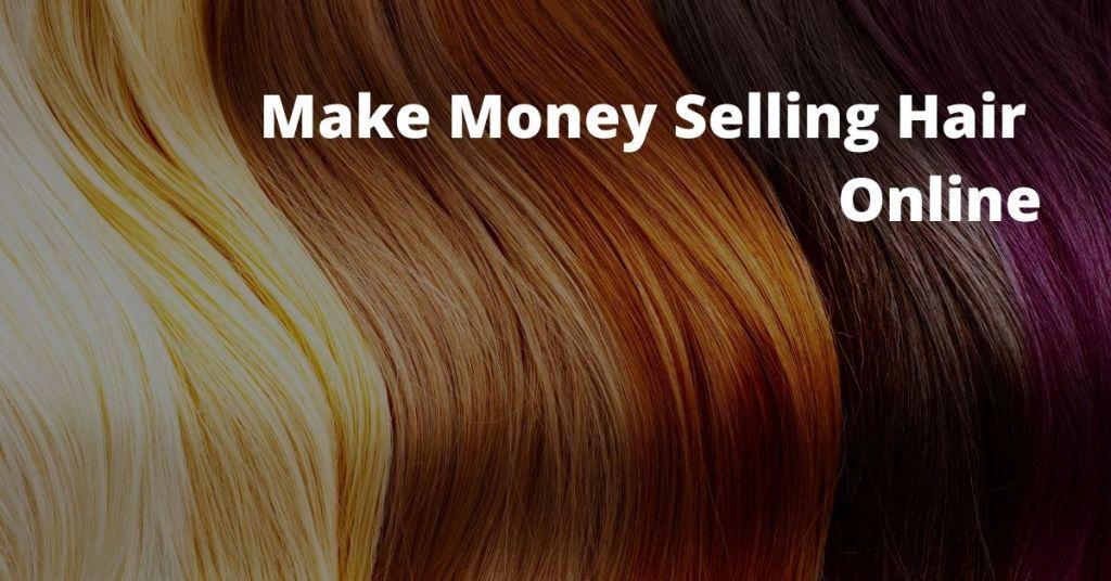 Make Money Selling Hair Online