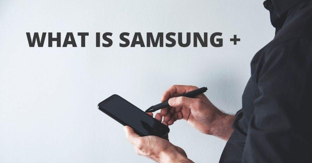 What is Samsung +