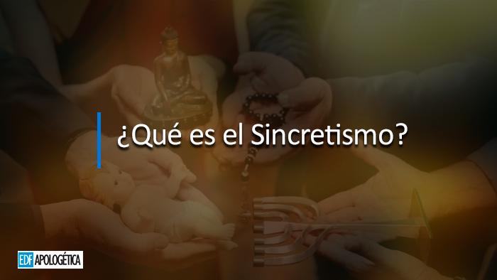 ¿Qué es el Sincretismo?