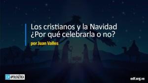 ¿Los cristianos deben celebrar la Navidad?