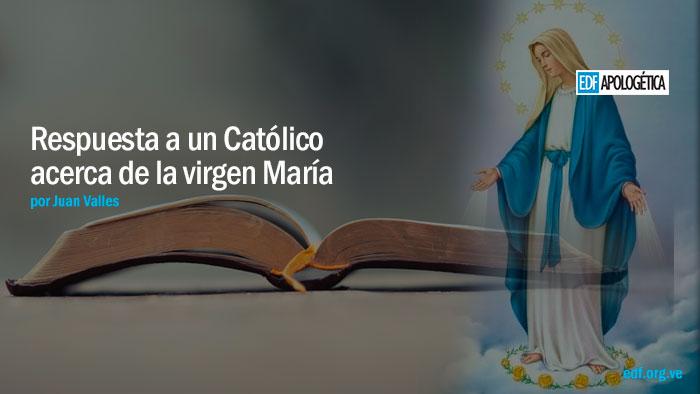 Respuesta a Frank Morera acerca de la Virgen María
