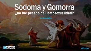 El pecado de Sodoma y Gomorra y la Homosexualidad