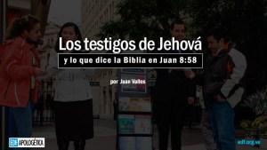 Los testigos de Jehová y Juan 8:58