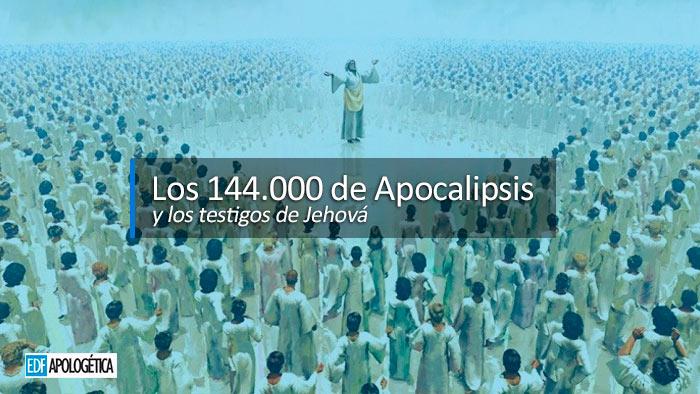 Los 144.000 de apocalipsis y los testigos de Jehová
