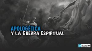 Apologética y Guerra Espiritual