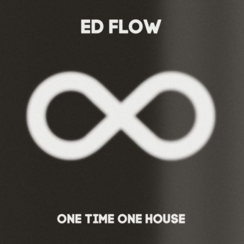 One Time, One House by Ed Flow