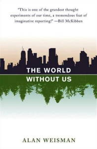 Weisman, The World Without Us