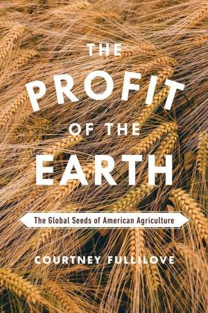 """The cover of the book """"The Profit of the Earth,"""" by Courtney Fullilove."""