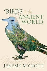 An image of a bird, comprised of other small birds, appears on the book cover beneath the title, Birds of the Ancient World