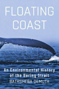 The cover of Floating Coast by Bathsheba Demuth, a photograph of a whale's tail above ocean water