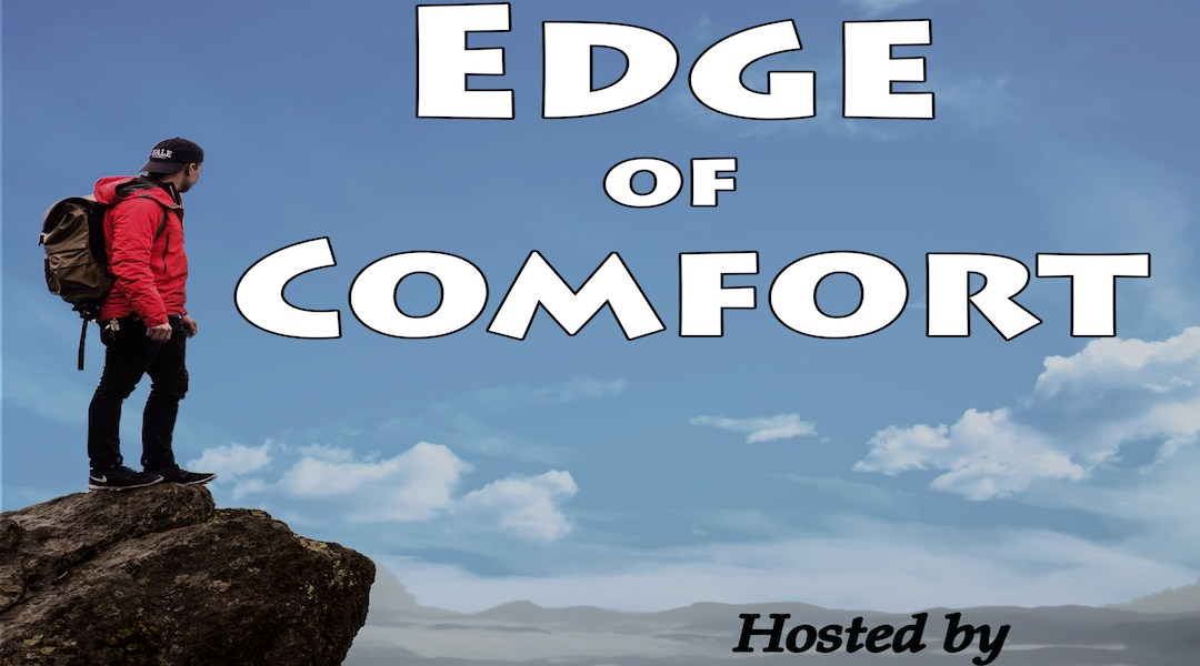 Edge of Comfort Podcast