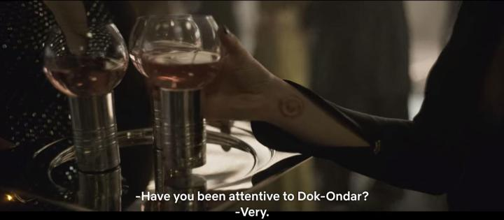 Have you been attentive to Dok-Ondar? Very.