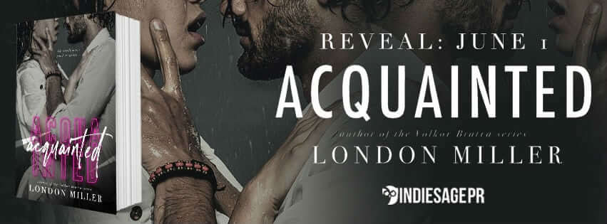 Cover Reveal, Excerpt and Giveaway: Acquainted by London Miller