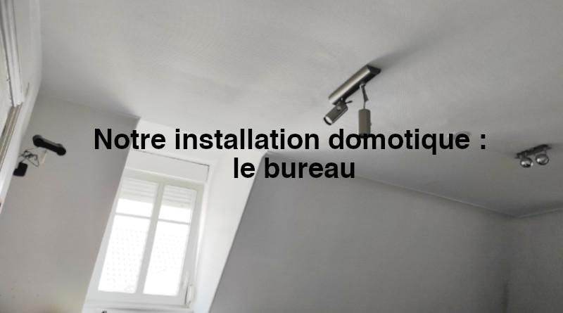 Installation domotique : le bureau