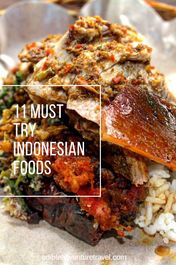 If you're in Indonesia, here is a list of foods you got to eat!