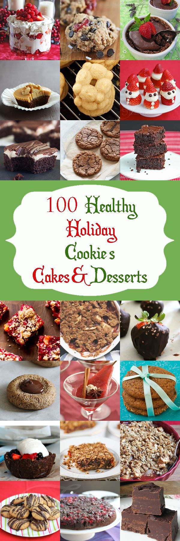 100 healthy holiday cookies, cakes, and desserts
