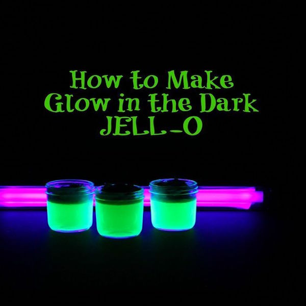 glow in the dark jell-o
