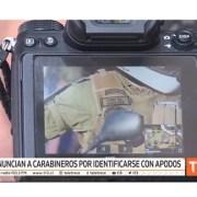 Denuncian Imágenes y videos con uso de apodos y no la identificación de Carabineros en manifestaciones