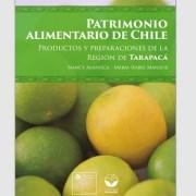 Tradición culinaria de Tarapacá y sus formas de preparación de platos típicos y ancestrales, son destacados en libro patrimonial alimentario