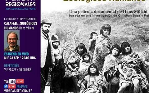 """""""Calafate, zoológicos humanos"""", el documental que habla sobre el genocidio Sellknam, se exhibe online y gratuito por Miradas Regionales"""