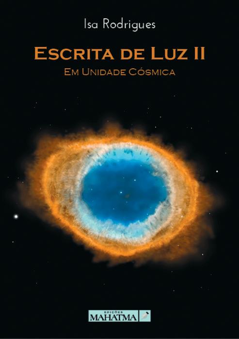 Escrita de Luz II - Em Unidade Cósmica