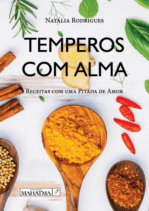Temperos Com Alma alimentação saudavel natalia rodrigues porto livro online