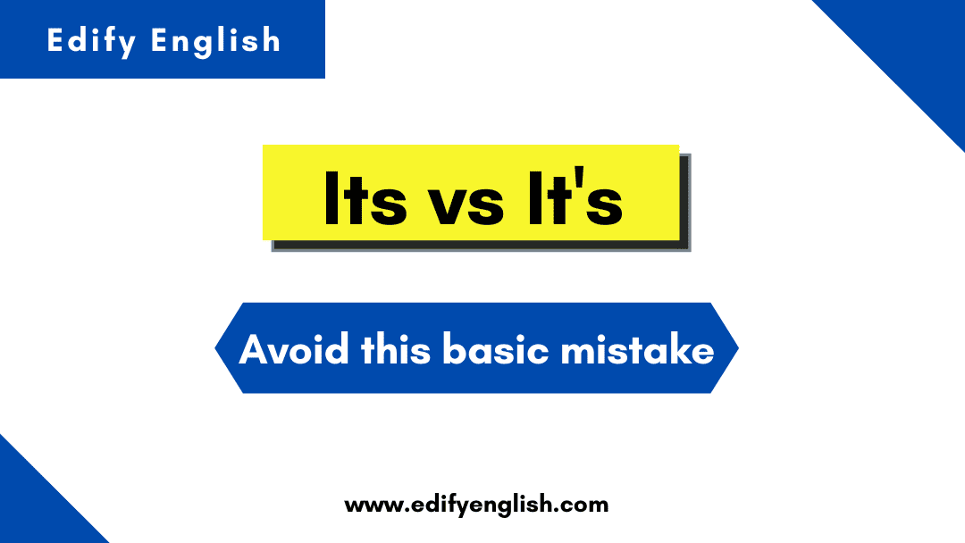 Its vs It's - Basic Mistake to Avoid