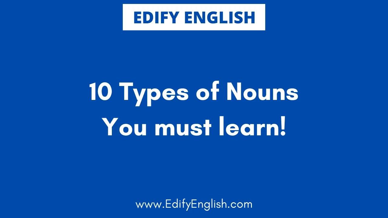 10 Nouns Types English