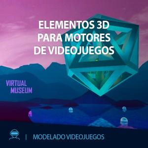 CURSO VR MODELADO VIDEOJUEGOS EDITECA