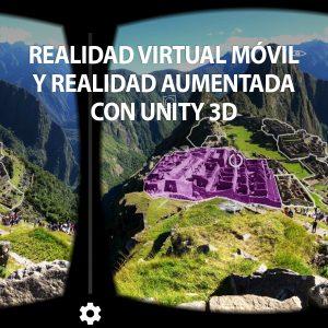 Curso de Realidad Virtual Móvil y Aumenta con Unity 3D