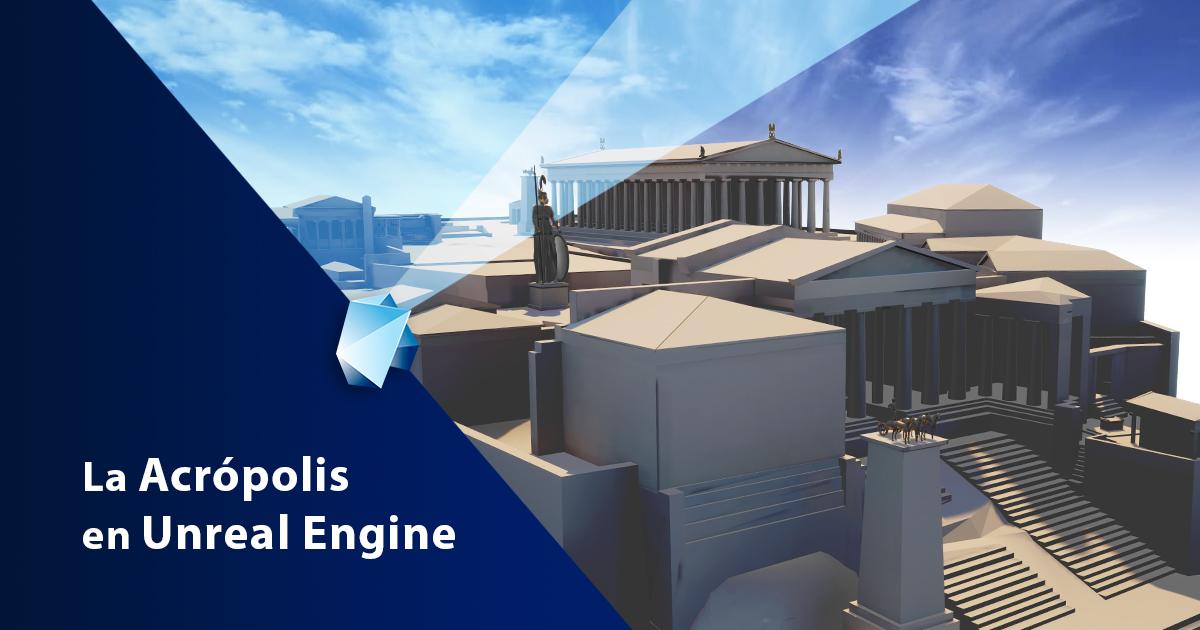 IMAGEN-ACROPOLIS-UNREAL-ENGINE-BLOG
