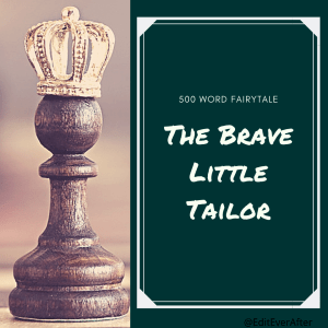 500 word fairytale: the brave little tailor