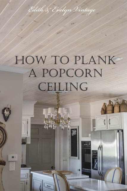Charmant How To Plank A Popcorn Ceiling | Edith U0026 Evelyn Vintage |  Www.edithandevelynvintage.