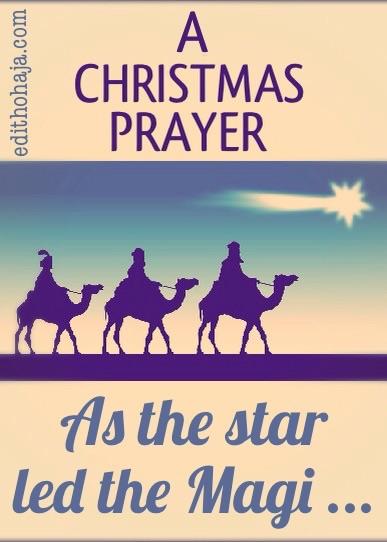 A CHRISTMAS PRAYER: AS THE STAR LED THE MAGI …