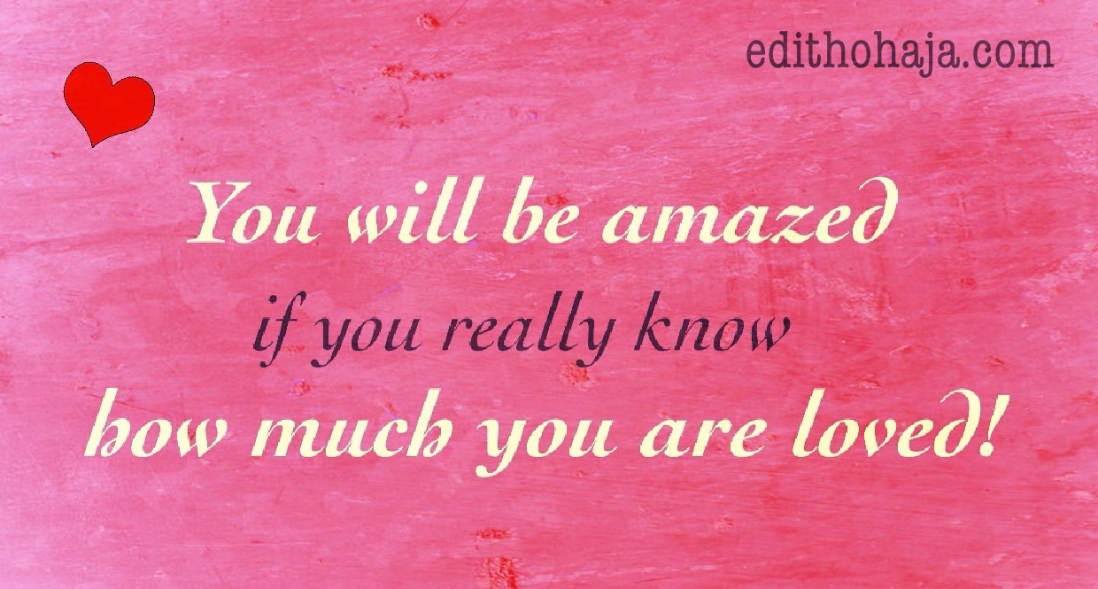 YOU ARE SO LOVED!!!