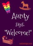 """AUNTY SAYS, """"WELCOME!"""" (POEM)"""