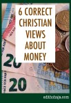 6 CORRECT CHRISTIAN VIEWS ABOUT MONEY